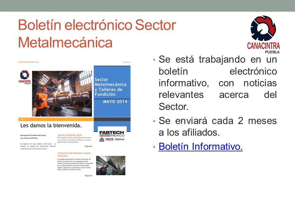 Boletín electrónico Sector Metalmecánica Se está trabajando en un boletín electrónico informativo, con noticias relevantes acerca del Sector.