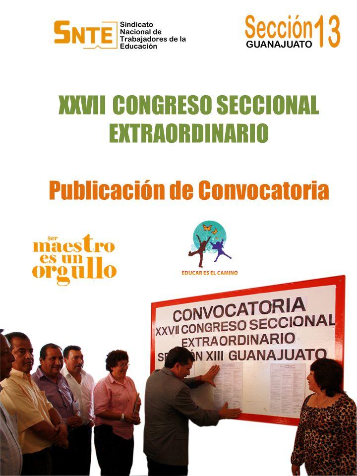 XXVII CONGRESO SECCIONAL EXTRAORDINARIO Publicación de Convocatoria