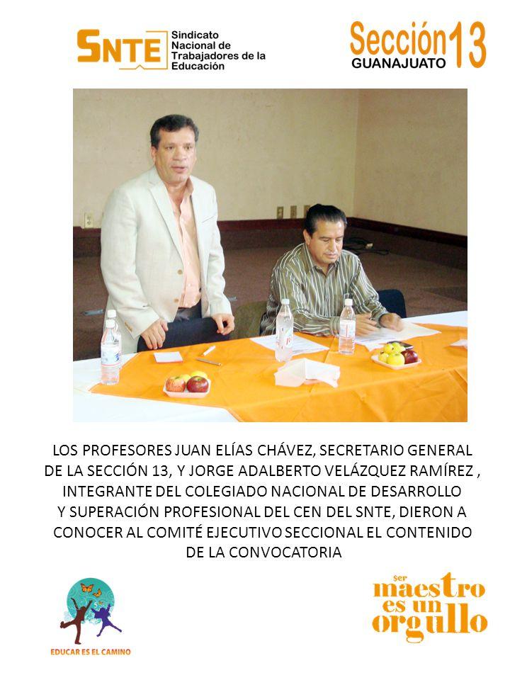 LOS PROFESORES JUAN ELÍAS CHÁVEZ, SECRETARIO GENERAL DE LA SECCIÓN 13, Y JORGE ADALBERTO VELÁZQUEZ RAMÍREZ, INTEGRANTE DEL COLEGIADO NACIONAL DE DESAR