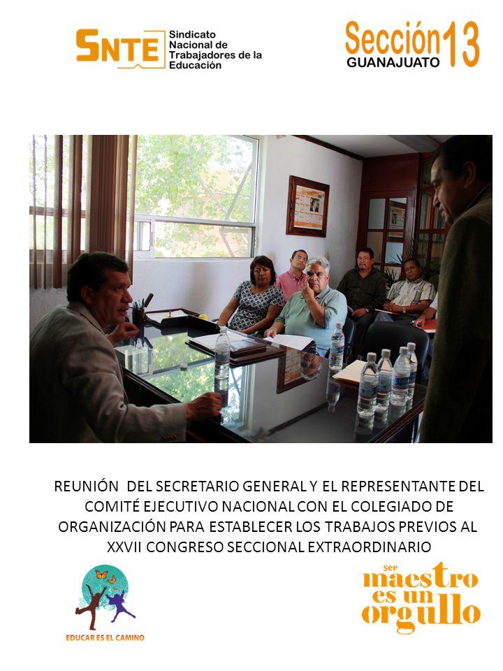 REUNIÓN DEL SECRETARIO GENERAL Y EL REPRESENTANTE DEL COMITÉ EJECUTIVO NACIONAL CON EL COLEGIADO DE ORGANIZACIÓN PARA ESTABLECER LOS TRABAJOS PREVIOS