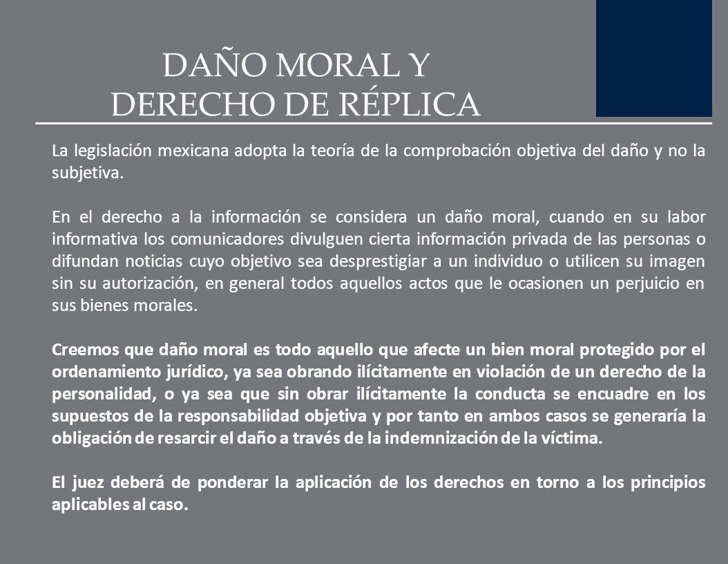 DAÑO MORAL Y DERECHO DE RÉPLICA El daño puede ser de dos tipos: daño económico y daño moral. En especial en materia de derecho de réplica, los informa