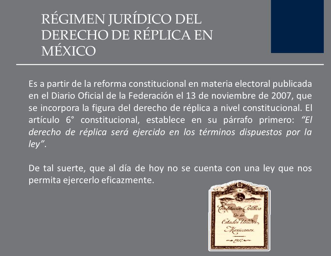RÉGIMEN JURÍDICO DEL DERECHO DE RÉPLICA EN MÉXICO Ley sobre Delitos de Imprenta, publicada en el Diario Oficial de la Federación el 12 de abril de 191