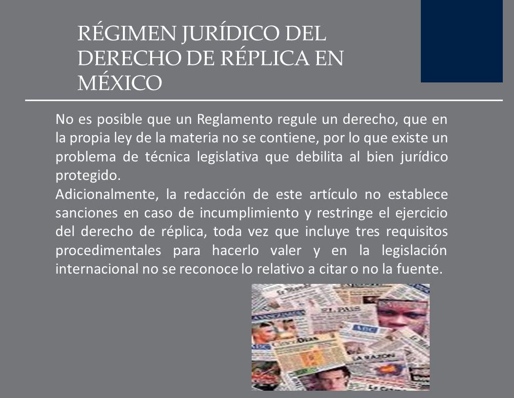 RÉGIMEN JURÍDICO DEL DERECHO DE RÉPLICA EN MÉXICO La Ley Federal de Radio y Televisión de 1960 no contempla este derecho pero paradójicamente el regla