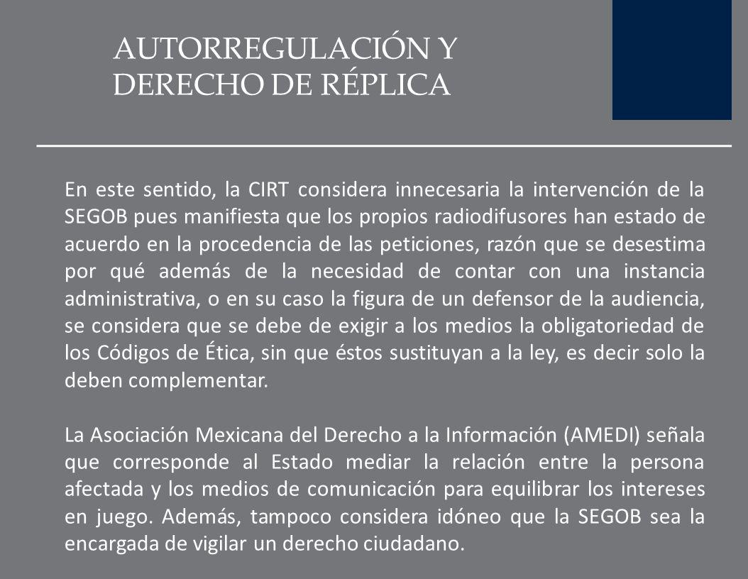 AUTORREGULACIÓN Y DERECHO DE RÉPLICA En el 2001 se instaló el Consejo de Autorregulación por iniciativa de la Industria de la radio y la televisión (C