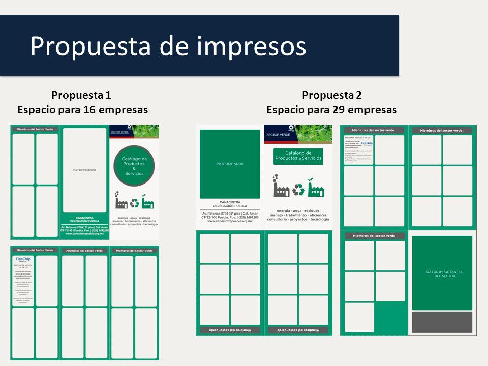 Propuesta de impresos Propuesta 1 Espacio para 16 empresas Propuesta 2 Espacio para 29 empresas