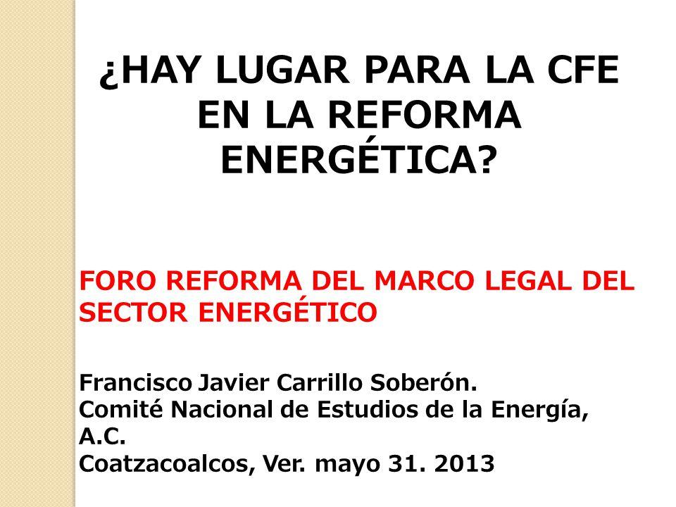 ¿HAY LUGAR PARA LA CFE EN LA REFORMA ENERGÉTICA.