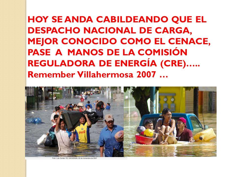 HOY SE ANDA CABILDEANDO QUE EL DESPACHO NACIONAL DE CARGA, MEJOR CONOCIDO COMO EL CENACE, PASE A MANOS DE LA COMISIÓN REGULADORA DE ENERGÍA (CRE)…..
