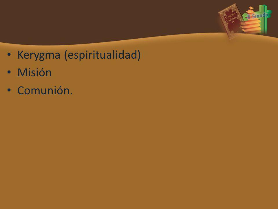 Kerygma (espiritualidad) Misión Comunión.