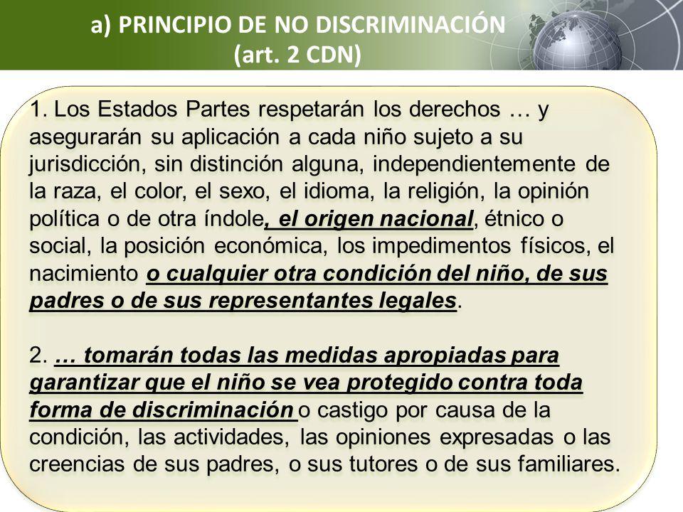 1. Los Estados Partes respetarán los derechos … y asegurarán su aplicación a cada niño sujeto a su jurisdicción, sin distinción alguna, independientem