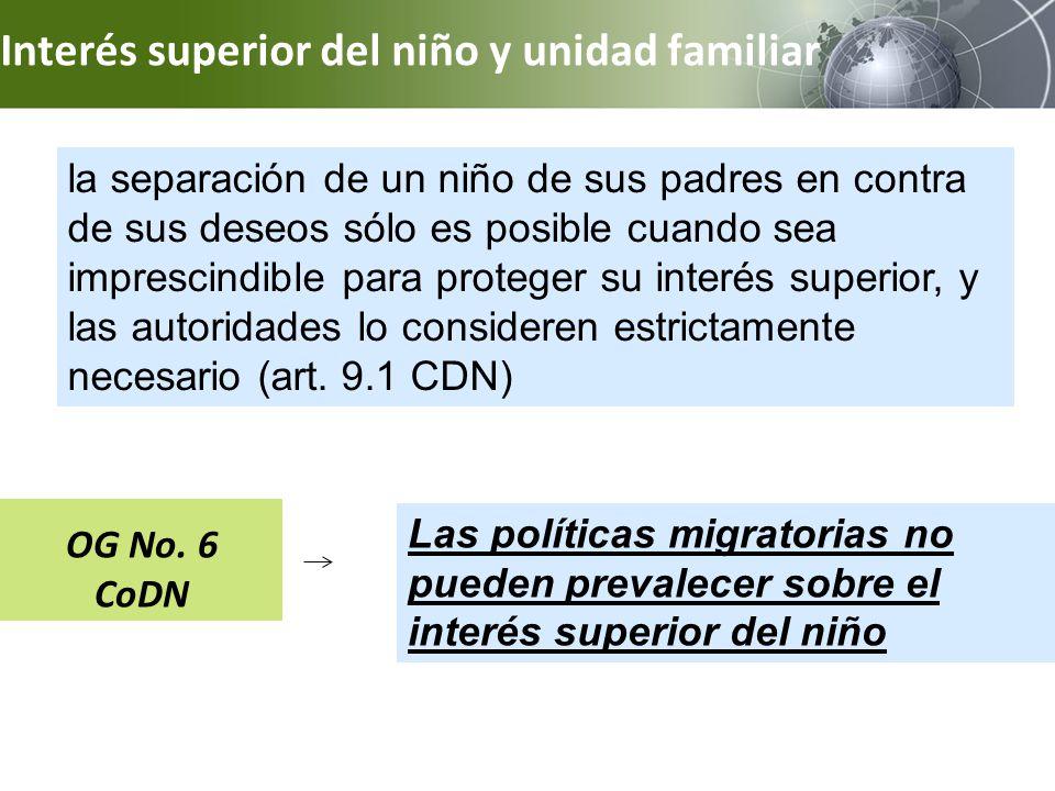 Interés superior del niño y unidad familiar la separación de un niño de sus padres en contra de sus deseos sólo es posible cuando sea imprescindible p