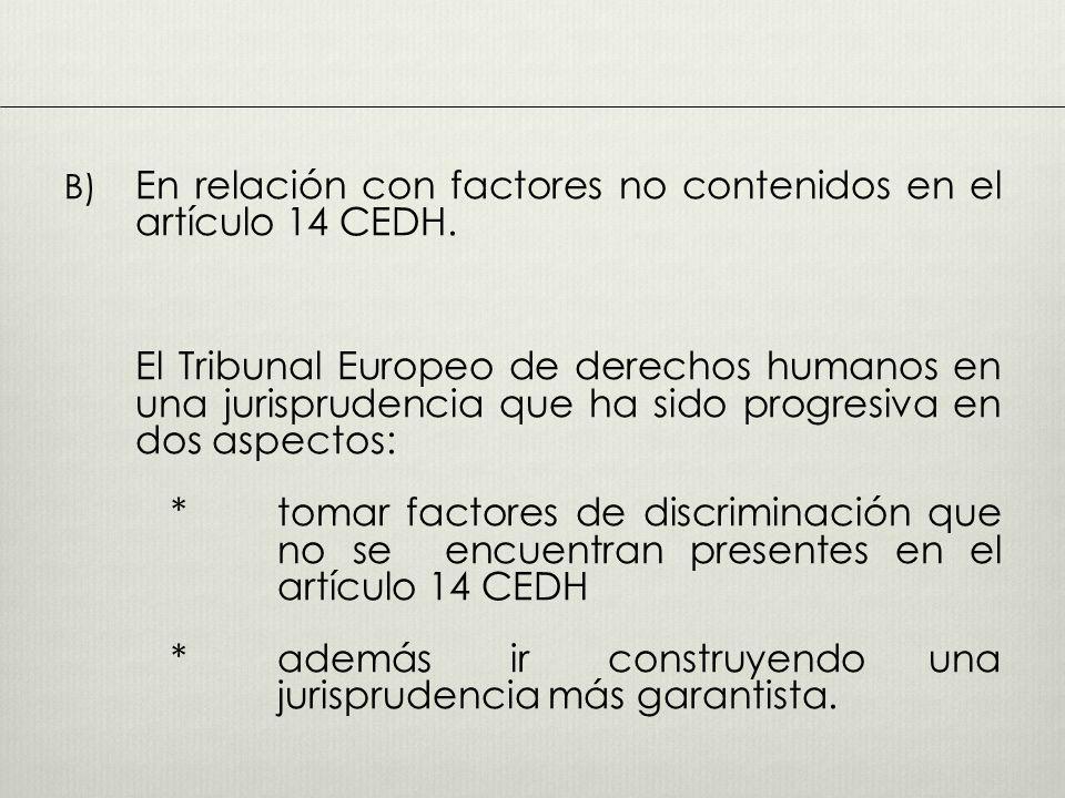 B) En relación con factores no contenidos en el artículo 14 CEDH.