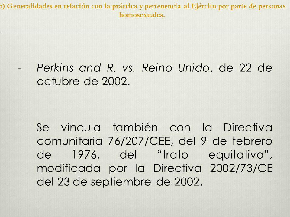 - Perkins and R.vs. Reino Unido, de 22 de octubre de 2002.