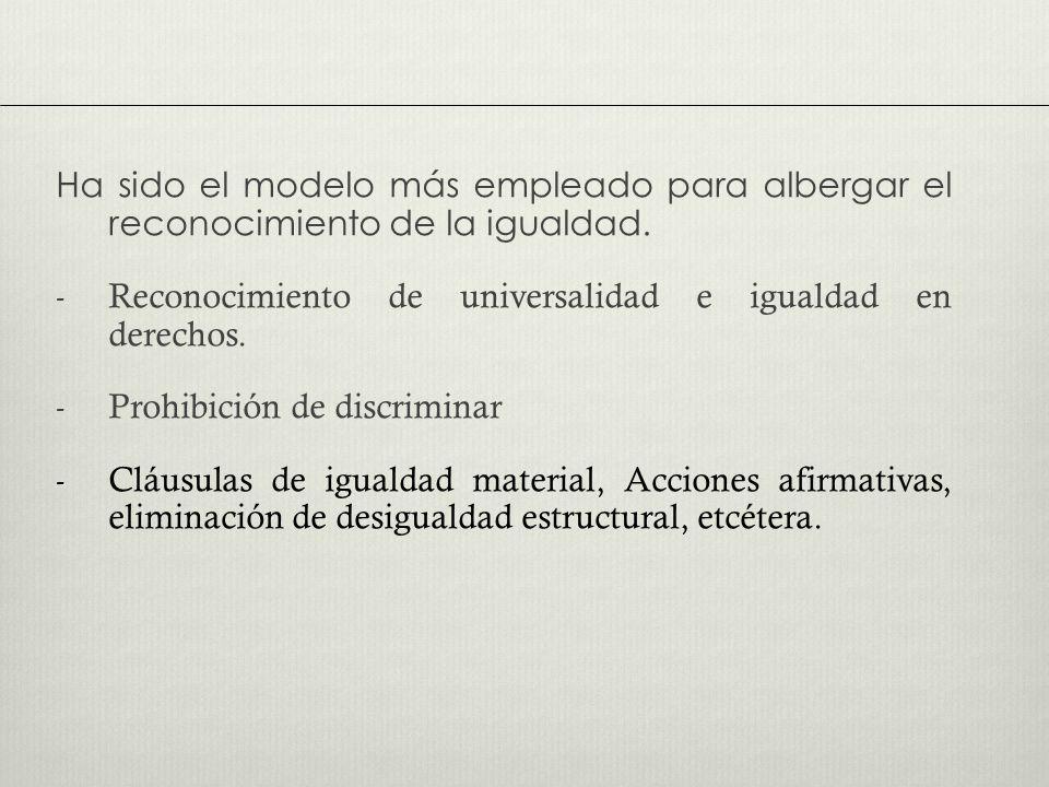Ha sido el modelo más empleado para albergar el reconocimiento de la igualdad.