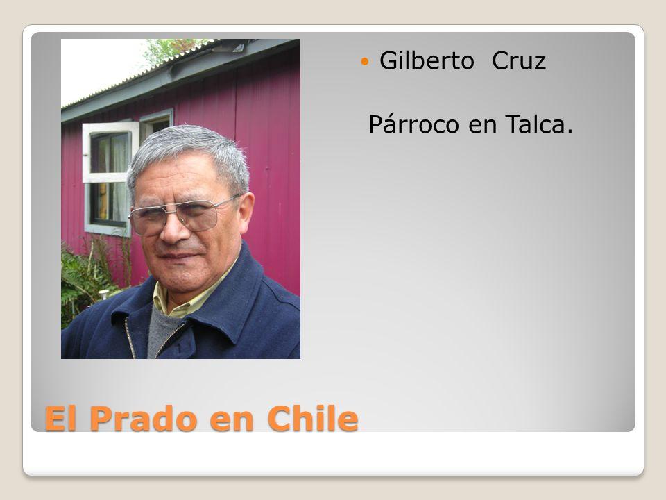 El Prado en Chile Gilberto Cruz Párroco en Talca.