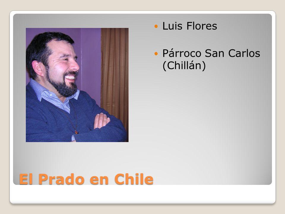 El Prado en Chile Luis Flores Párroco San Carlos (Chillán)