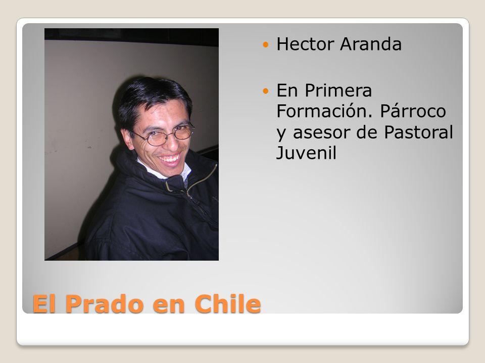 El Prado en Chile Hector Aranda En Primera Formación. Párroco y asesor de Pastoral Juvenil