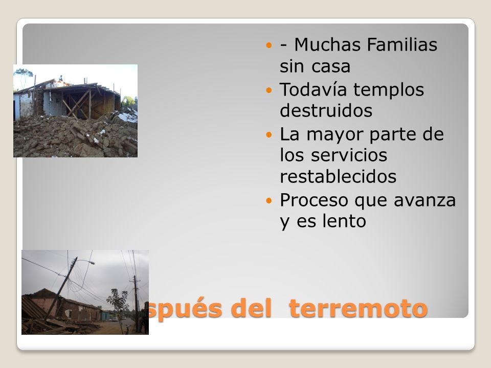 Chile después del terremoto - Muchas Familias sin casa Todavía templos destruidos La mayor parte de los servicios restablecidos Proceso que avanza y es lento