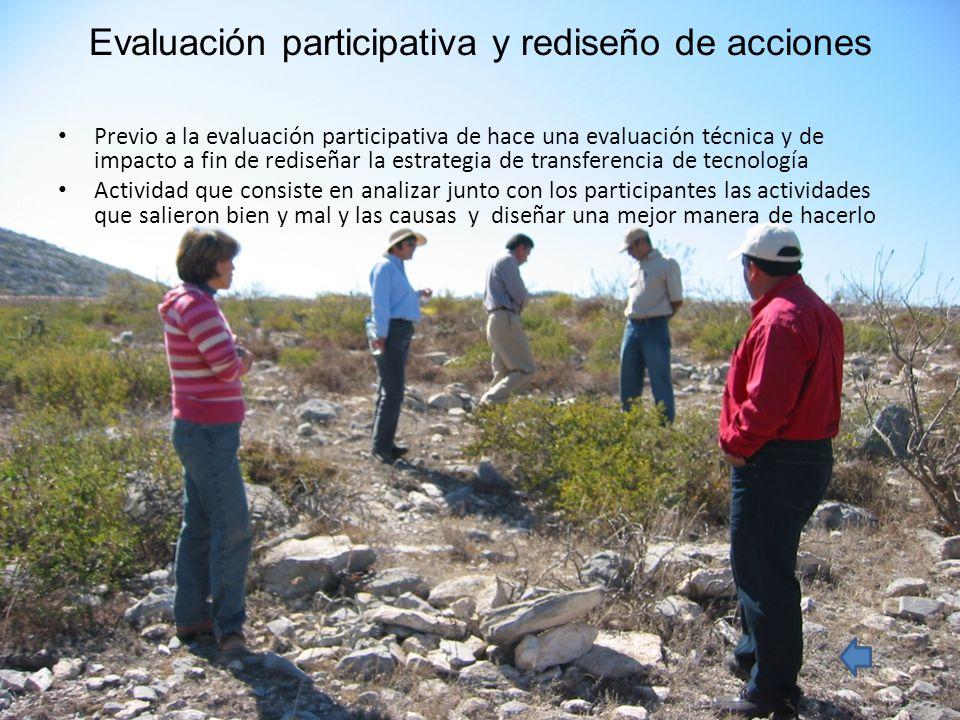 Evaluación participativa y rediseño de acciones Previo a la evaluación participativa de hace una evaluación técnica y de impacto a fin de rediseñar la