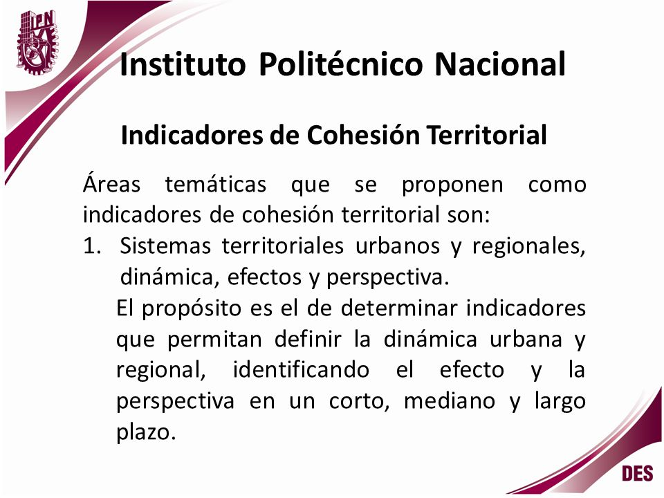 Instituto Politécnico Nacional Indicadores de Cohesión Territorial 2.Sistemas de información geográfica multiescala para fines de uso de protección civil.