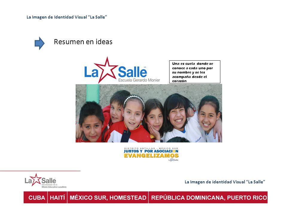 La Imagen de identidad Visual La Salle La Imagen de Identidad Visual La Salle Resumen en ideas Una es cuela donde se conoce a cada uno por su nombre y