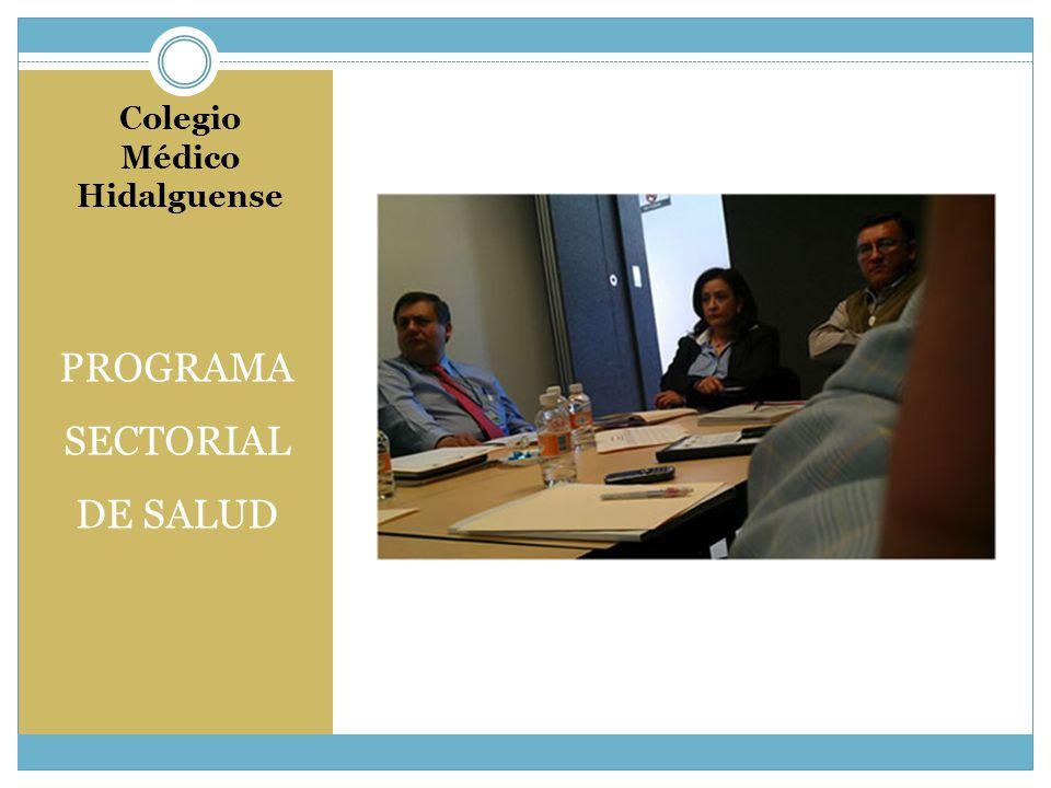 Colegio Médico Hidalguense PROGRAMA SECTORIAL DE SALUD
