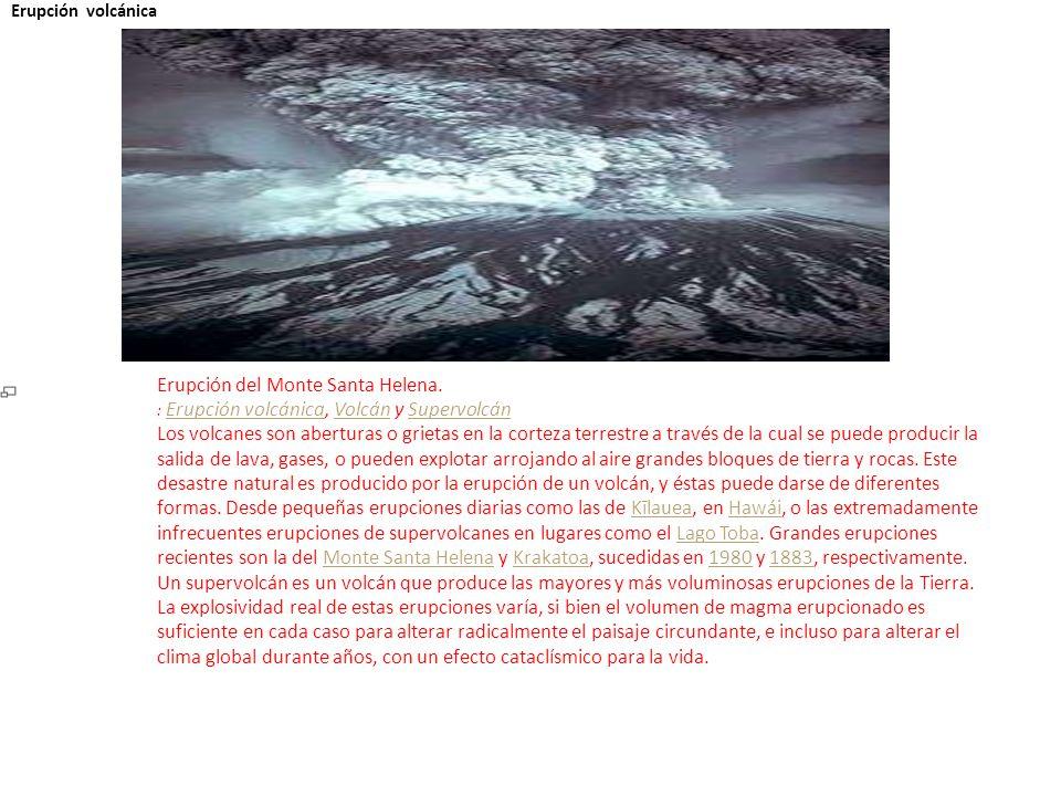 I Erupción volcánica Erupción del Monte Santa Helena. : Erupción volcánica, Volcán y SupervolcánErupción volcánicaVolcánSupervolcán Los volcanes son a