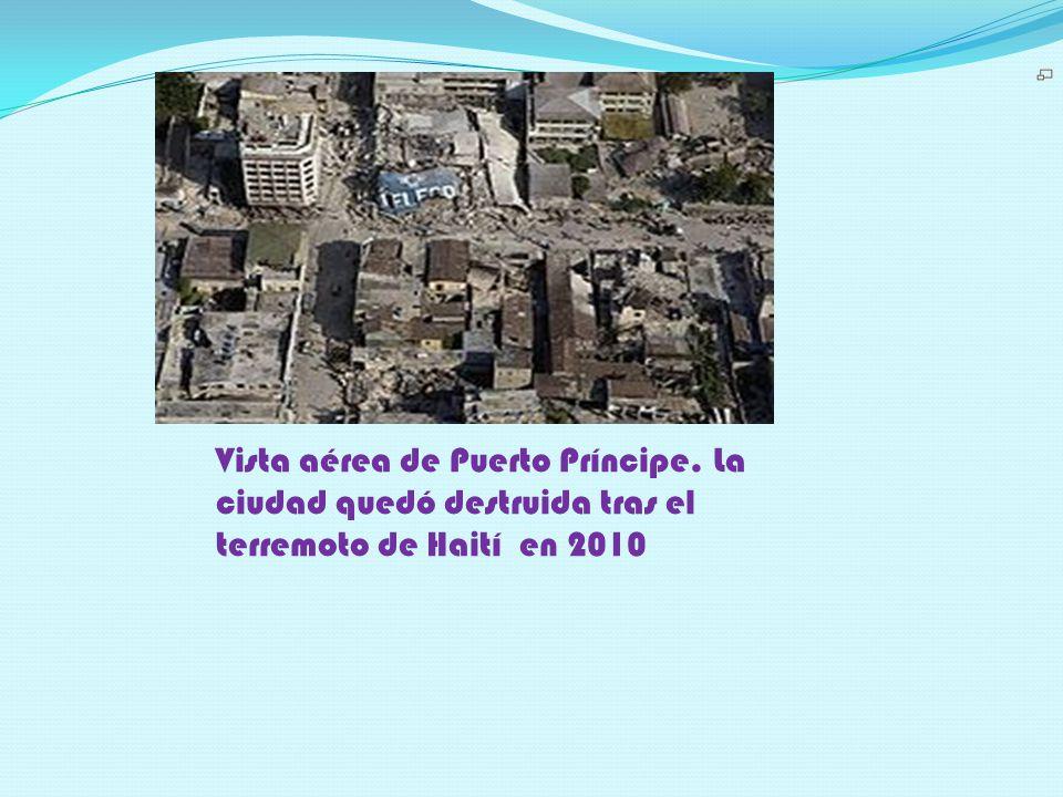 Vista aérea de Puerto Príncipe. La ciudad quedó destruida tras el terremoto de Haití en 2010