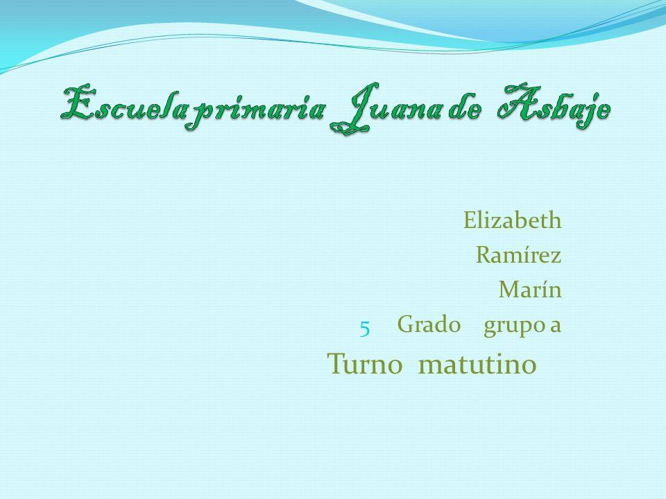 Elizabeth Ramírez Marín 5 Grado grupo a Turno matutino