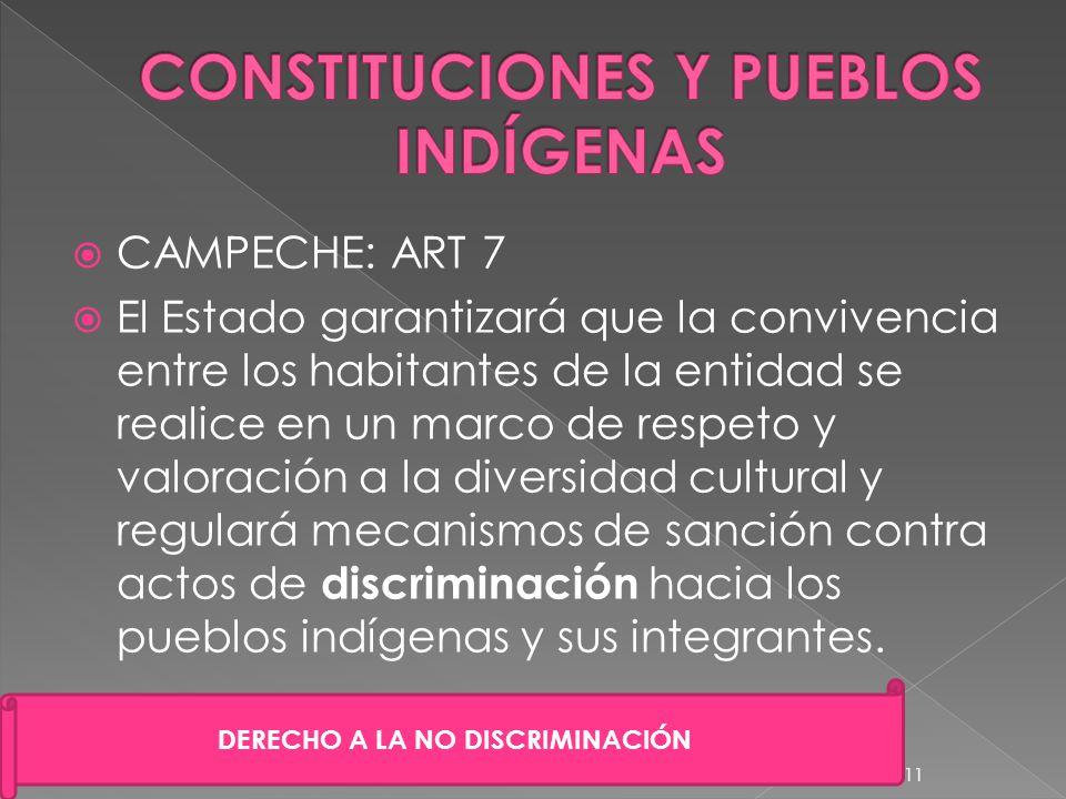 CAMPECHE: ART 7 El Estado garantizará que la convivencia entre los habitantes de la entidad se realice en un marco de respeto y valoración a la divers