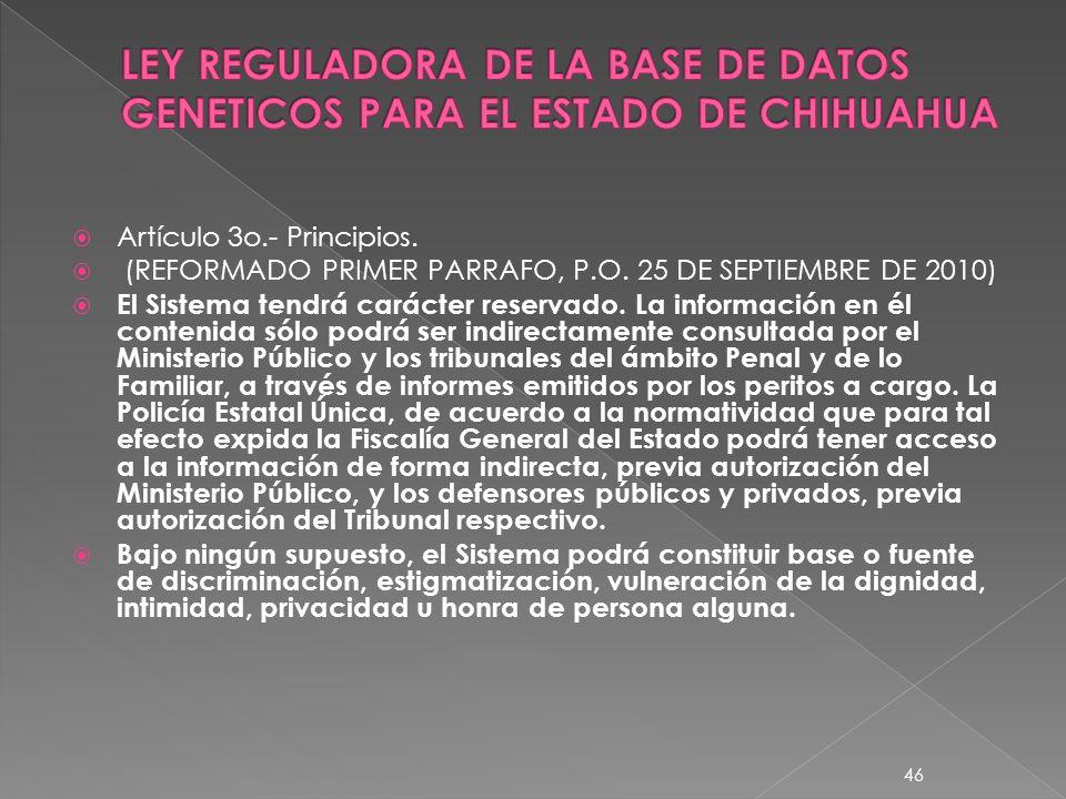 Artículo 3o.- Principios. (REFORMADO PRIMER PARRAFO, P.O. 25 DE SEPTIEMBRE DE 2010) El Sistema tendrá carácter reservado. La información en él conteni