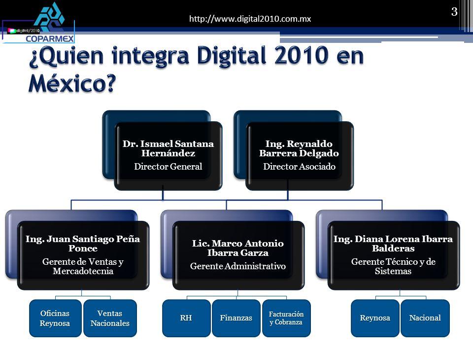 http://www.digital2010.com.mx 3 Dr. Ismael Santana Hernández Director General Ing.
