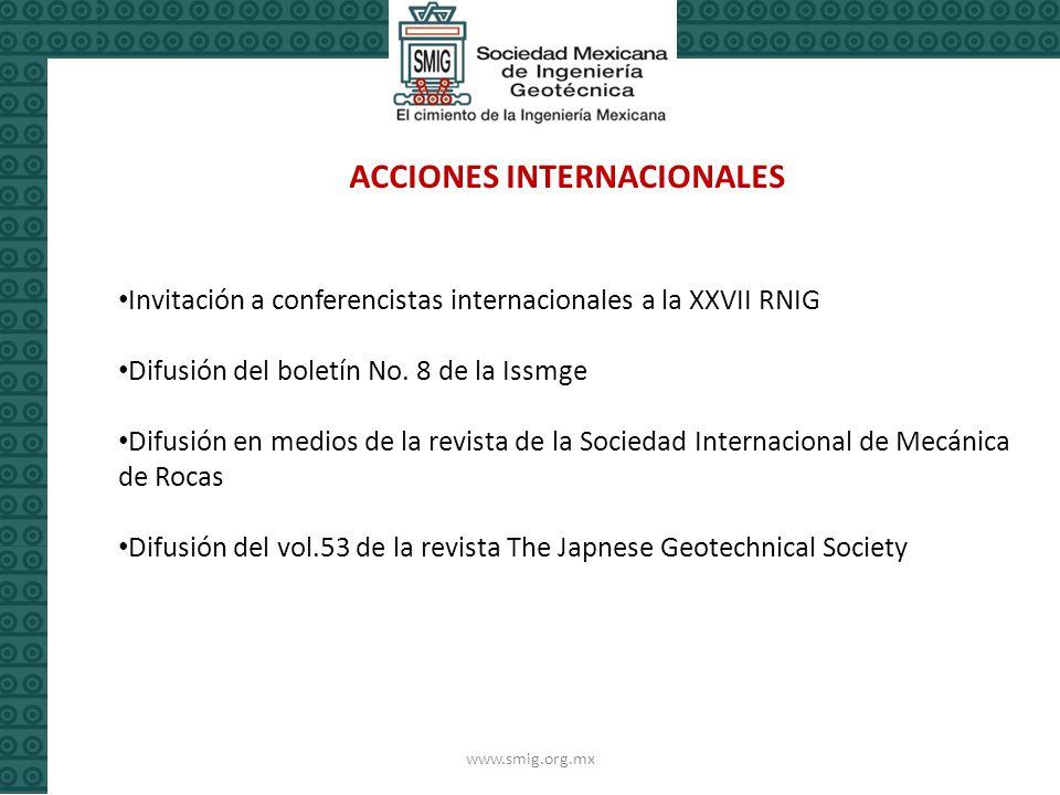 www.smig.org.mx ACCIONES INTERNACIONALES Invitación a conferencistas internacionales a la XXVII RNIG Difusión del boletín No.