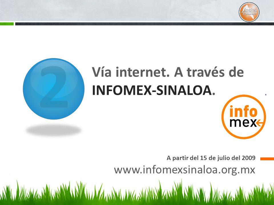 2 Vía internet. A través de INFOMEX-SINALOA.