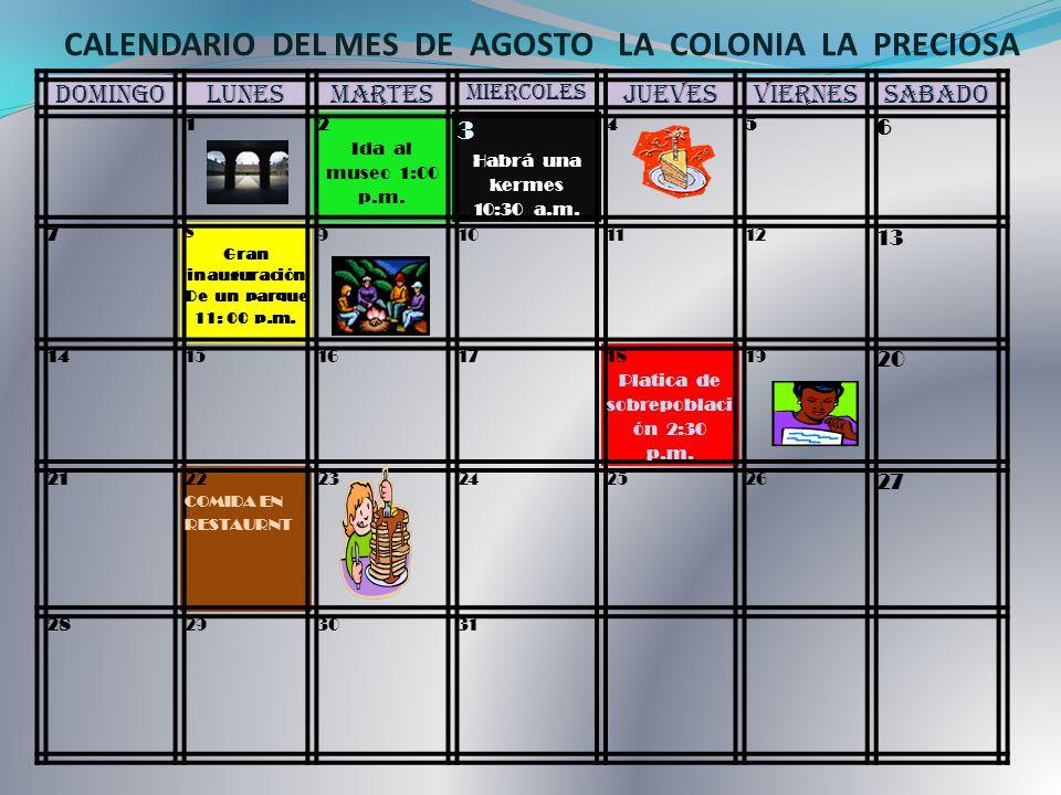DOMINGOLUNESMARTES MIERCOLES JUEVESVIERNESSABADO 1 2 Ida al museo 1:00 p.m.
