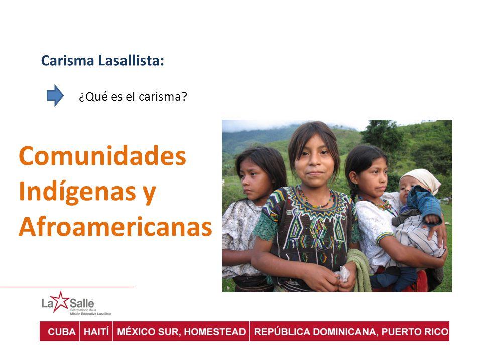 Carisma Lasallista: ¿Qué es el carisma? Comunidades Indígenas y Afroamericanas