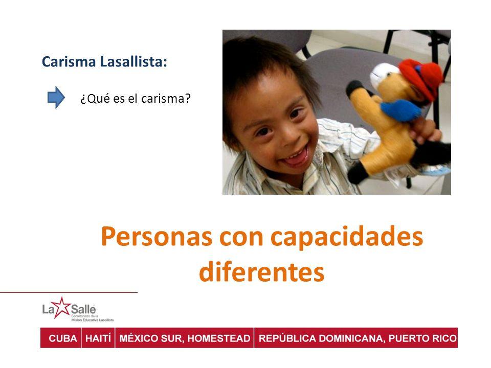 Carisma Lasallista: ¿Qué es el carisma? Personas con capacidades diferentes