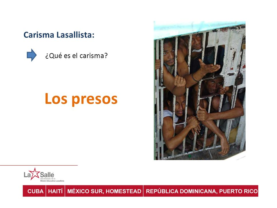 Carisma Lasallista: ¿Qué es el carisma? Los presos