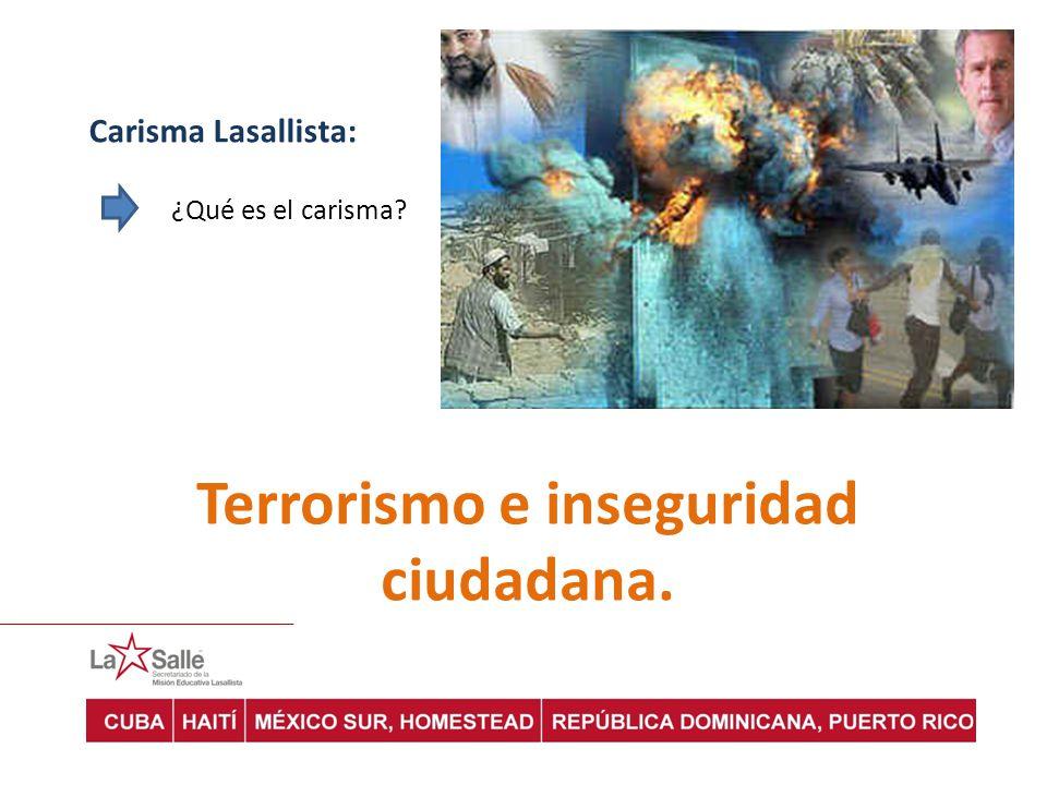 Carisma Lasallista: ¿Qué es el carisma? Terrorismo e inseguridad ciudadana.