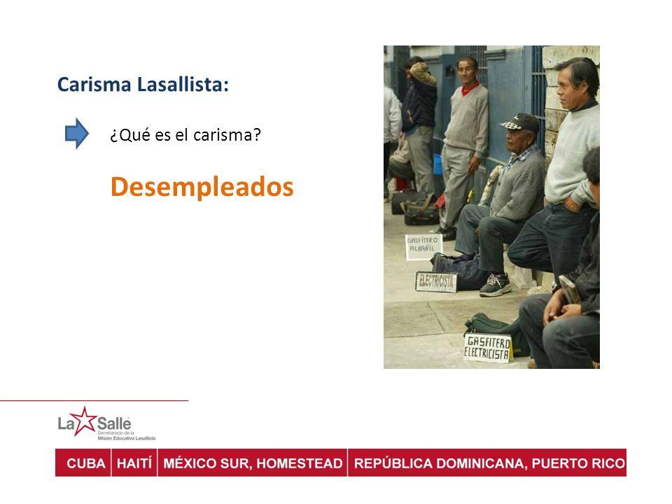 Carisma Lasallista: ¿Qué es el carisma? Desempleados