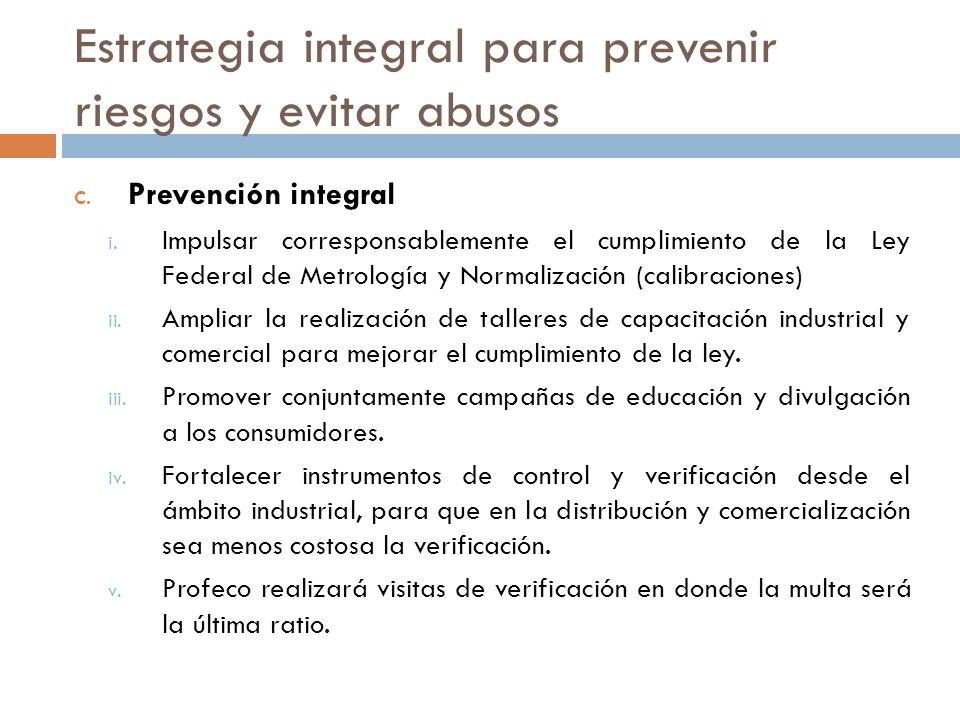 Estrategia integral para prevenir riesgos y evitar abusos C. Prevención integral i. Impulsar corresponsablemente el cumplimiento de la Ley Federal de
