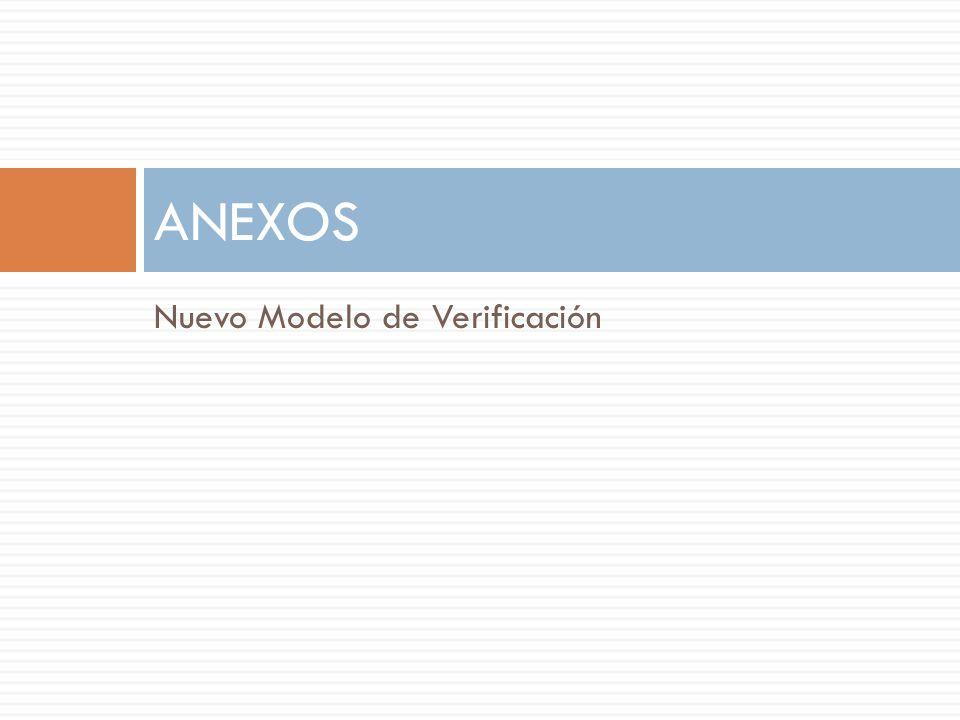 Nuevo Modelo de Verificación ANEXOS