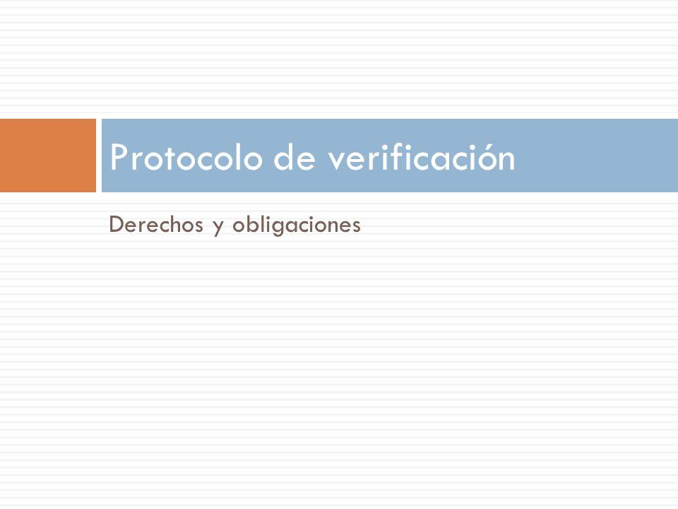 Derechos y obligaciones Protocolo de verificación