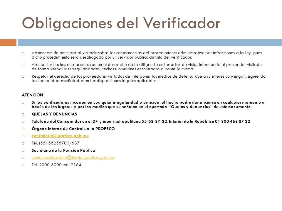 Obligaciones del Verificador Abstenerse de anticipar al visitado sobre las consecuencias del procedimiento administrativo por infracciones a la Ley, p