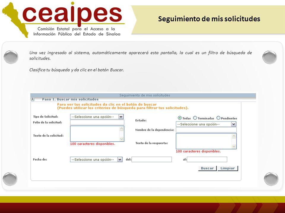 Seguimiento de mis solicitudes Una vez ingresado al sistema, automáticamente aparecerá esta pantalla, la cual es un filtro de búsqueda de solicitudes.