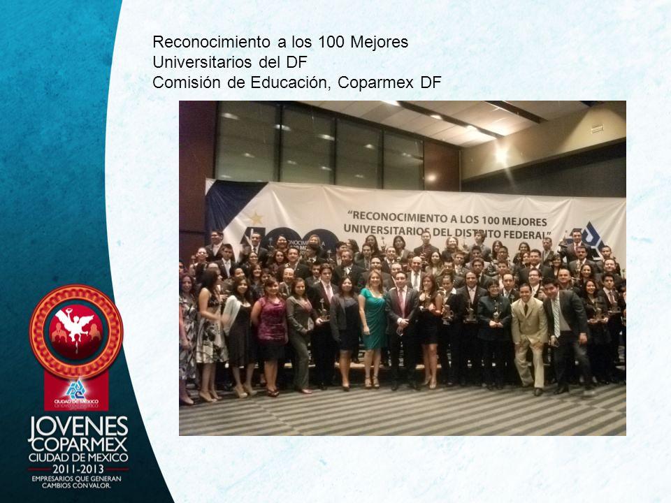 Reconocimiento a los 100 Mejores Universitarios del DF Comisión de Educación, Coparmex DF