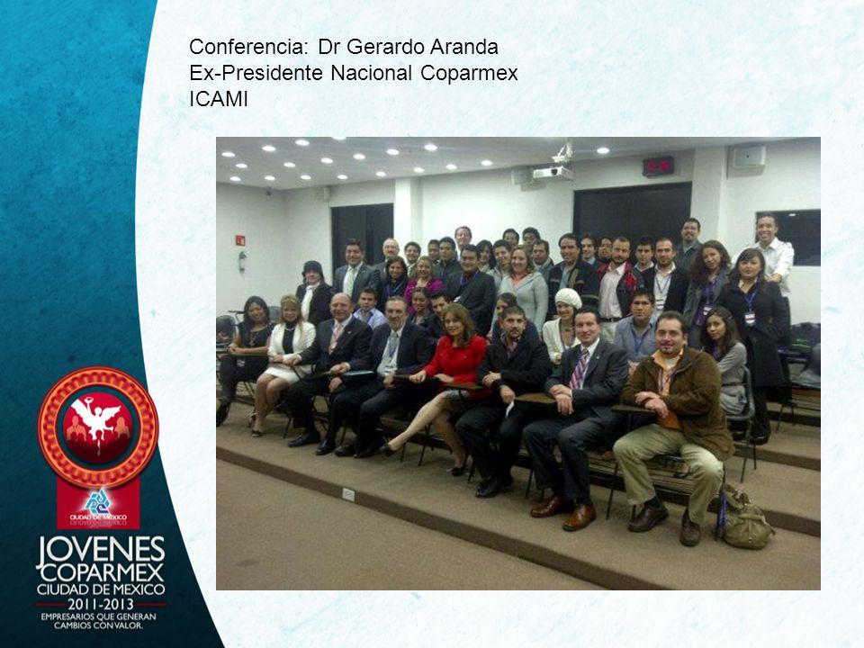 Conferencia: Dr Gerardo Aranda Ex-Presidente Nacional Coparmex ICAMI