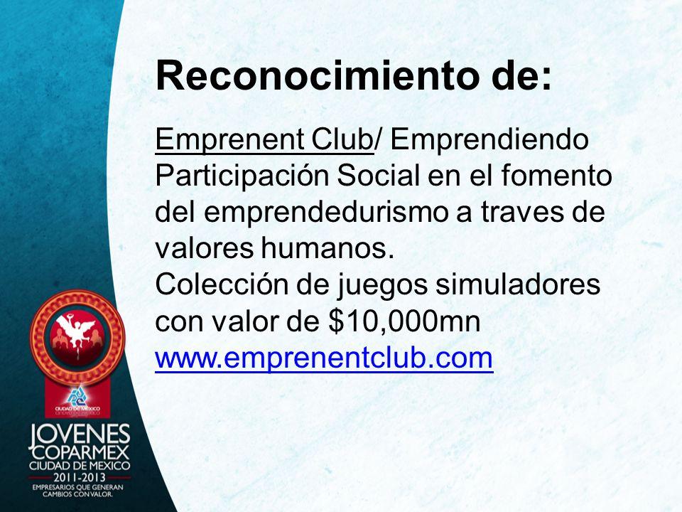 Reconocimiento de: Emprenent Club/ Emprendiendo Participación Social en el fomento del emprendedurismo a traves de valores humanos.