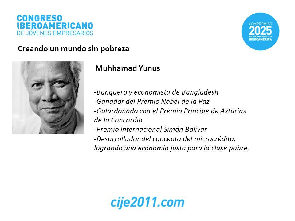 Muhhamad Yunus -Banquero y economista de Bangladesh -Ganador del Premio Nobel de la Paz -Galardonado con el Premio Príncipe de Asturias de la Concordi