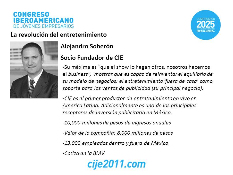 Alejandro Soberón Socio Fundador de CIE -Su máxima es que el show lo hagan otros, nosotros hacemos el business, mostrar que es capaz de reinventar el