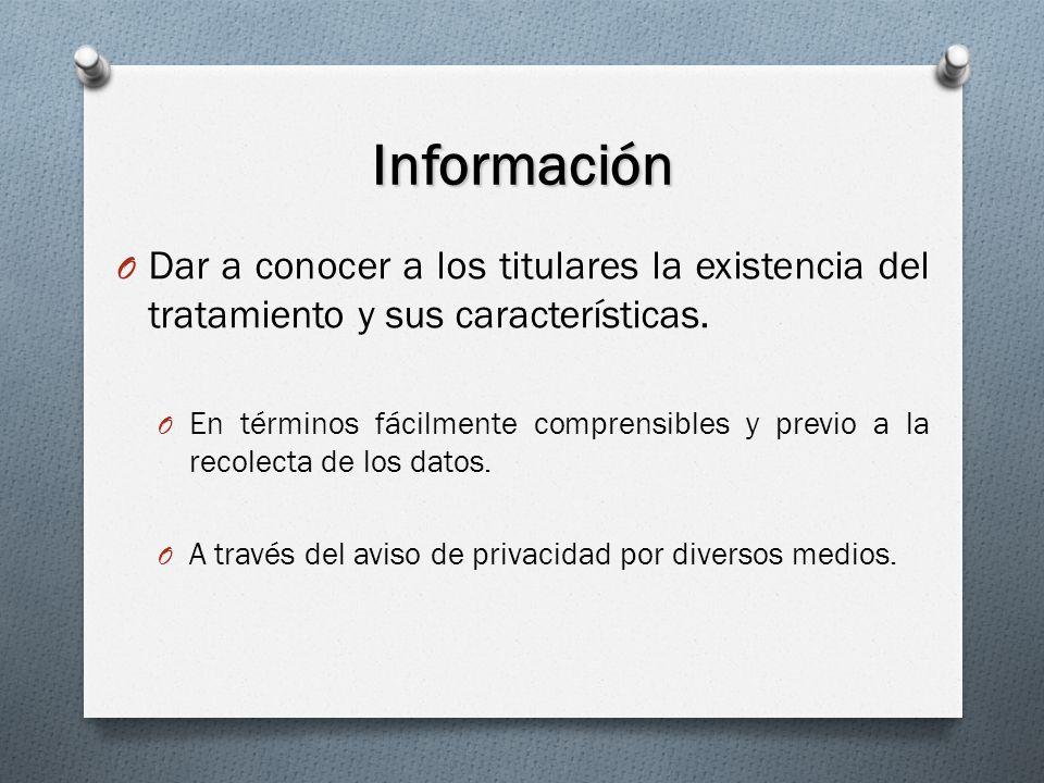 Información O Dar a conocer a los titulares la existencia del tratamiento y sus características.